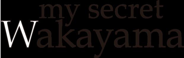 my secret Wakayama